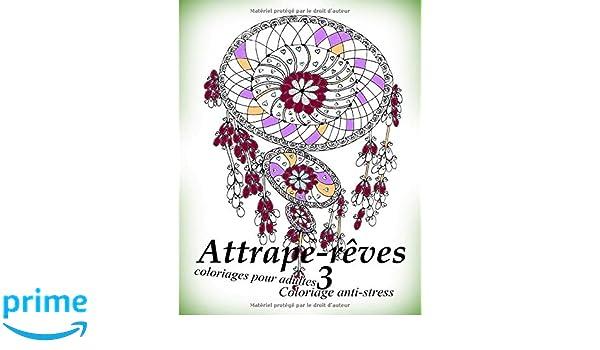 Attrape Reves 3 Coloriages Pour Adultes Coloriage Anti Stress