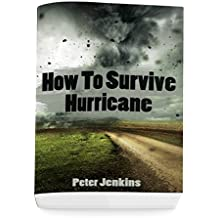 How To Survive A Hurricane: (Hurricane force, Hurricane manual) (English Edition)