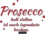 CLICKANDPRINT  Aufkleber » Prosecco kalt stellen, 60x41,9cm, Rot • Wandtattoo/Wandaufkleber/Wandsticker/Wanddeko/Vinyl
