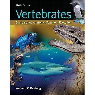 Vertebrates Comparative Anatomy Function Evolution 6Ed (Pb 2015)