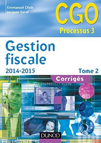Gestion fiscale 2014-2015 - Tome 2 - 13e éd. - Corrigés par  Emmanuel Disle, Jacques Saraf