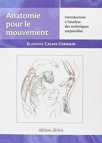 Anatomie pour le mouvement, tome 1: Introduction  l'analyse des techniques corporelles