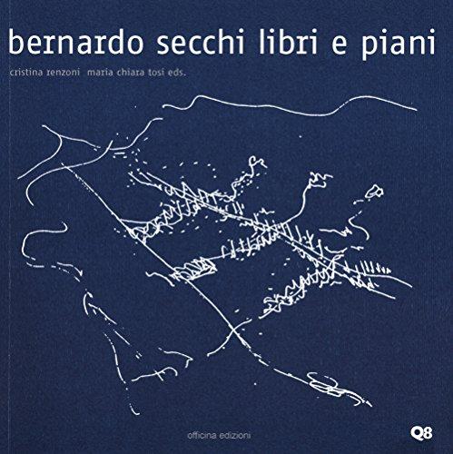 Bernardo Secchi. Libri e piani