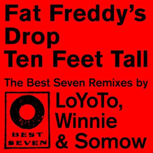 Ten Feet Tall - Best Seven Remixes - Beste Drop
