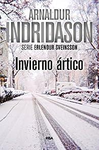 Invierno ártico: Serie Erlendur Sveinsson VII par Arnaldur Indridason