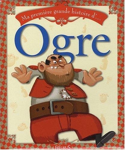 Ma première grande histoire d'... Ogre