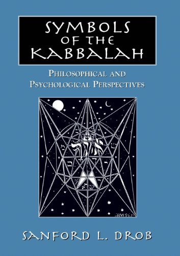 Symbols of the Kabbalah: Philosophical and Psychological Perspectives por Sanford L. Drob