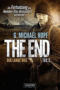 The End 2 - Der lange Weg: Thriller - US-Bestseller-Serie von [Hopf, G. Michael]