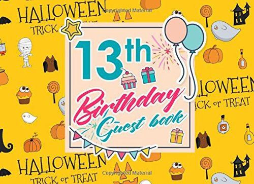 13th Birthday Guest Book: Blank Guest Book For Party, Guest Sign In Book For Birthday, Guest Book For Event, Guest Book Diary, Cute Halloween Cover