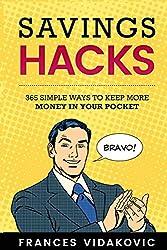 Savings Hacks: 365 Simple Ways to Keep More Money In Your Pocket