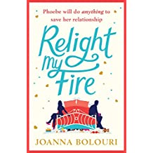 Relight My Fire: The naughtiest rom-com you will ever read!