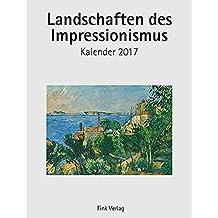 Landschaften des Impressionismus 2017: Kunst-Einsteckkalender