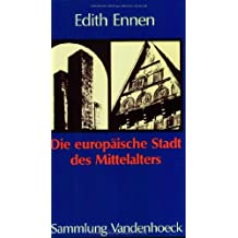Die europäische Stadt des Mittelalters (Sammlung Vandenhoeck) (Lebens-zeichen)