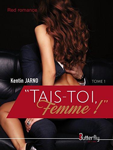 """Kentin Jarno - """"Tais-toi, Femme !"""""""