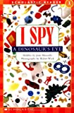Scholastic Reader Level 1: I Spy a Dinosaur's Eye (I Spy (Scholastic Paperback))