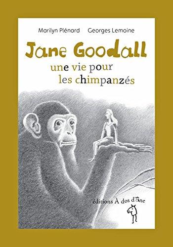 Jane Goodall : Une vie pour les chimpanzs