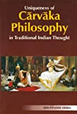 Uniqueness of Carvaka Philosophy in Traditional Indian Thought