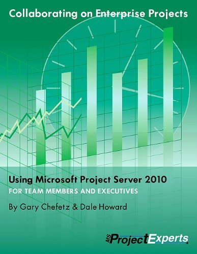 Collaborating on Enterprise Projects Using Microsoft Project Server 2010 for Managers and Team Members by Gary L. Chefetz (31-Dec-2010) Paperback