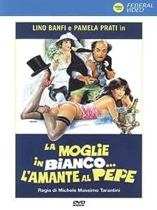 La Moglie In Bianco... L'Amante Al Pepe (Dvd)