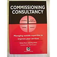 Commissioning Consultancy: Managing outside Expertise to Improve Your Services