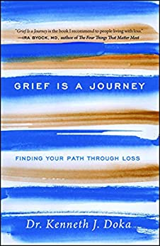Grief Is a Journey: Finding Your Path Through Loss by [Doka, Kenneth J.]