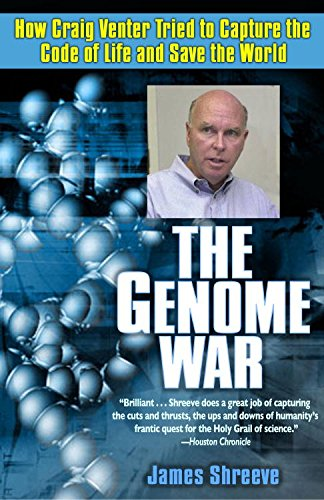 The Genome War: How Craig Venter Tried to Capture the Code of Life and Save the World (English Edition)