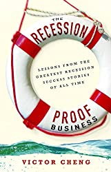The Recession-Proof Business: Lessons from the Greatest Recession Success Stories of All Time (English Edition)