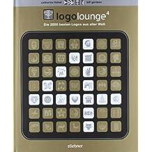 Logo Lounge 4: Die 2000 besten Logos aus aller Welt