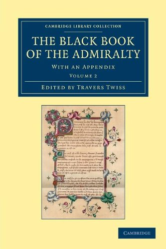 The Black Book of the Admiralty 4 Volume Set: The Black Book of the Admiralty: With an Appendix: Volume 2 (Cambridge Library Collection - Rolls)