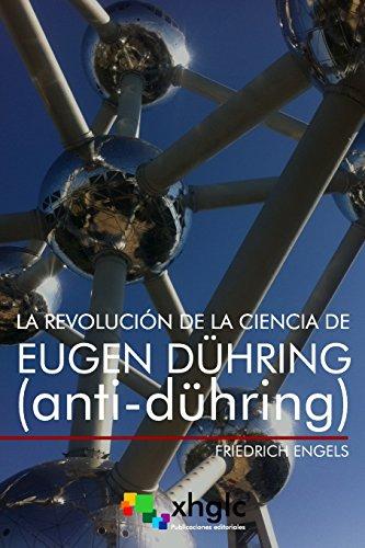 La revolución de la ciencia de Eugen Dühring: Anti-Dühring por Friedrich Engels