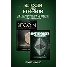 Bitcoin and Ethereum: Ultimate Guide to Investing, Trading and Mining Cryptocurrencies and ICO - Secret Strategies on How You Can Make More Money with ... Bitcoin and Ethereum (English Edition)