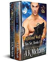 Highland Wolf Clan Boxset 1 - 2 : The Reluctant Alpha and The Alpha Decides