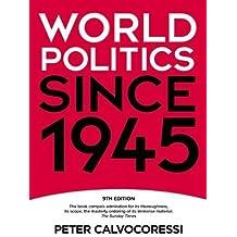 World Politics since 1945 by Calvocoressi, Peter (2008) Paperback