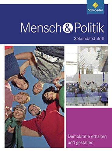 Mensch und Politik SII - Themenbände: Demokratie erhalten und gestalten
