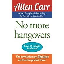 Allen Carr's No More Hangovers (English Edition)