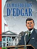 La Malédiction d'Edgar, Tome 1 - Destin présidentiel