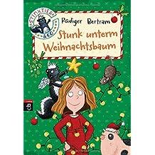 Stinktier & Co - Stunk unterm Weihnachtsbaum (Die Stinktier & Co-Reihe, Band 3)