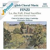 Finzi: Lo, the Full, Final Sacrifice / Magnificat / Unaccompanied Partsongs, Op. 17
