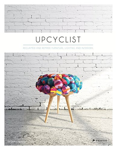 Upcyclist : Reclaimed and Remade Furniture, Lighting and Interiors