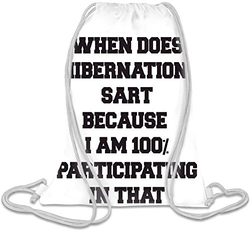 when-does-hibernation-start-slogan-custom-printed-drawstring-sack-100-soft-polyester-5-liter-capacit