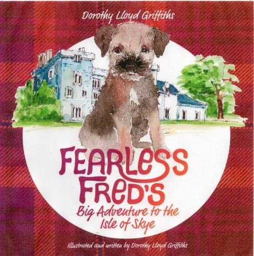 The Fearless Fred's Big Adventure to the Isle of skye (Fearless Fred's Big Adventures, Band 5)