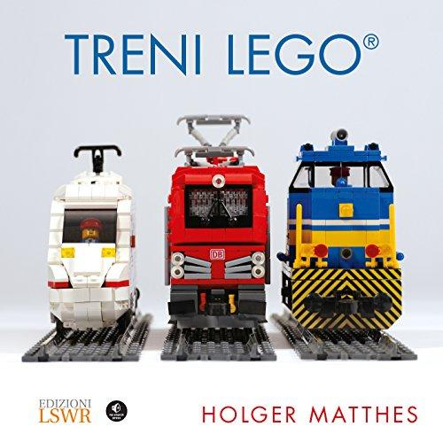 Treni Lego. Ediz. a colori (Grandi passioni)