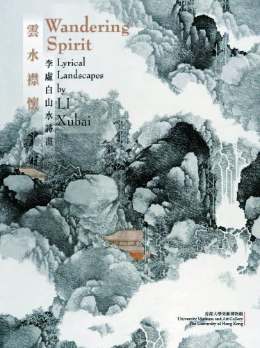 Wandering Spirit: Lyrical Landscapes by Li Xubai