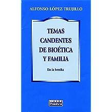 Temas candentes de bioética y familia (Libros Palabra)
