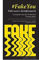 Descargar gratis #FakeYou: Fake news i desinformació. Governs, partits polítics, mass media, corporacions, grans fortunes: monopolis de la manipulació informativa i ... de llibertat d'expressió: 17 en .epub, .pdf o .mobi
