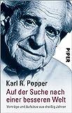 Auf der Suche nach einer besseren Welt: Vorträge und Aufsätze aus dreißig Jahren - Karl R. Popper