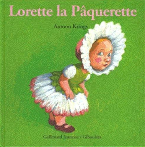 Lorette la Pâquerette (French Edition) by Antoon Krings