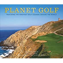 Planet Golf 2018 Calendar: Featuring the Greatest Golf Courses Around the World