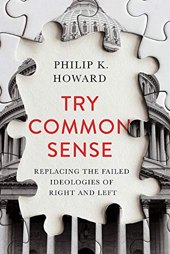 Try Common Sense: Replacing the Failed Ideologies of Right and Left (English Edition)