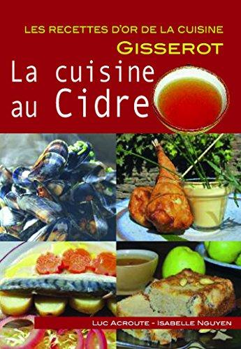 Recettes d'or : La cuisine au cidre par Luc Acroute Isabelle N'Guyen